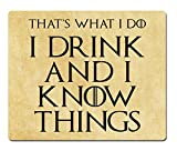 mug-tastic I Drink and I Know Things (That's What I Do) - Tyrion Lannister - Game of Thrones - Mouse Pad/Mat