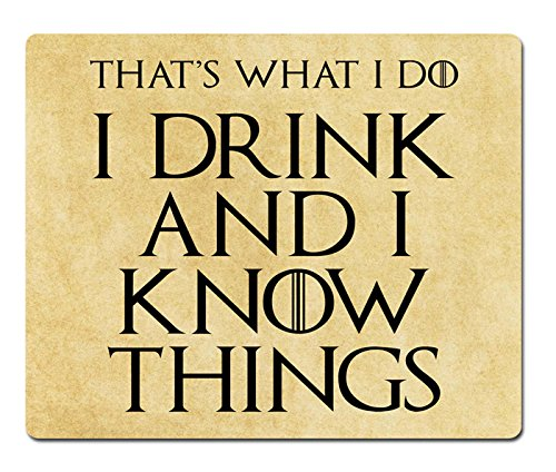I Drink and I Know Things (That's What I Do) - Game of Thrones - Maus Pad/Matte