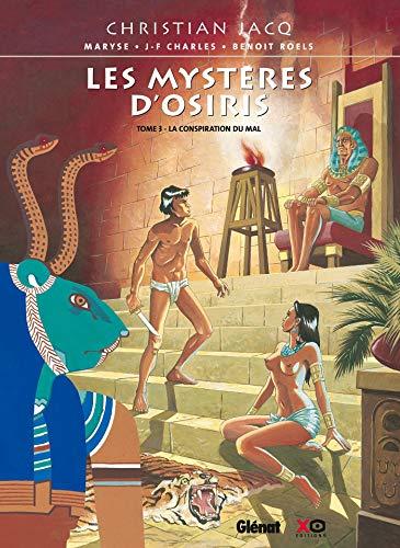 Les Mystères d'Osiris - Tome 03: La Conspiration du Mal