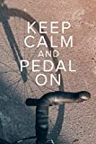 Keep Calm And Pedal On - Notebook For Cyclists: Blank Lined Gift Journal For Bike Riders