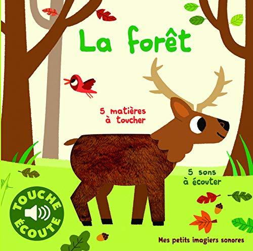 La Forêt : 5 Matières à Toucher, 5 Sons à Écouter (Livre Sonore)- Dès 1 an