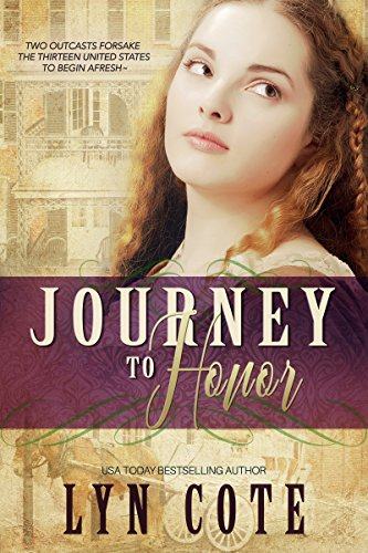 Journey to Honor: Sweeping Historical Saga of Young America (Patriots and Seekers Book 2)