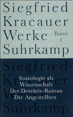 Werke in neun Bänden: Band 1: Soziologie als Wissenschaft. Der Detektiv-Roman. Die Angestellten