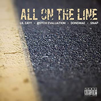 All on the Line (feat. Psych Evaluation, DonSwae & Snap)
