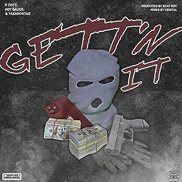 Gett'n It