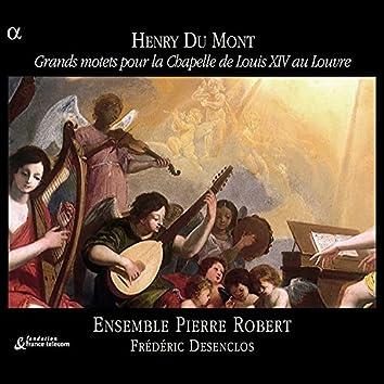 Du Mont: Grands motets pour la Chapelle de Louis XIV au Louvre