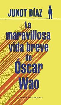 La maravillosa vida breve de Óscar Wao PDF EPUB Gratis descargar completo