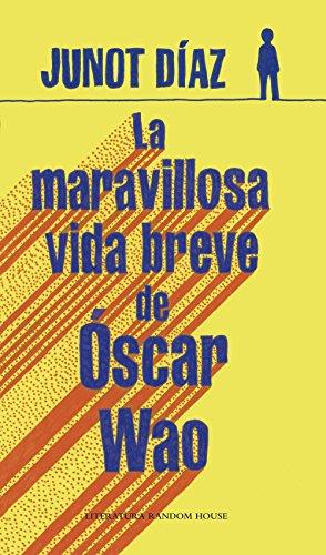 La maravillosa vida breve de Óscar Wao (Spanish Edition)