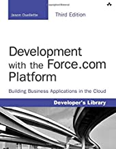Development with the Force.com Platform: Building Business Applications in the Cloud: Building Business Applications in the Cloud (3rd Edition) (Developer's Library)