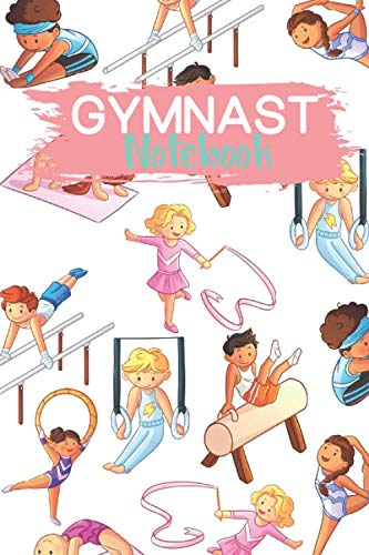 Gymnast Notebook: Funny Gymnast Notebook | Logbook for gymnastics Lovers | Cute Lines Journal | Blank Lined paper For Sport Lover | For Journaling | ... Gift | Nice Christmas or Birthday Present