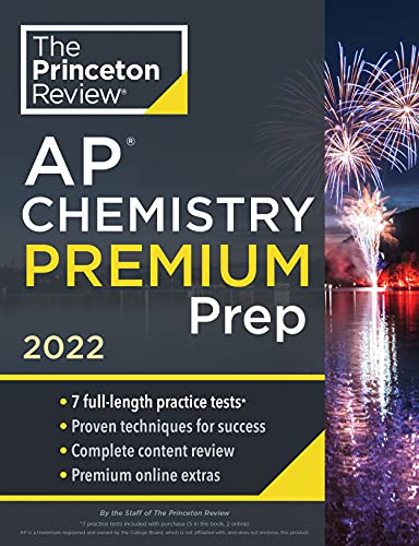Princeton Review AP Chemistry Premium Prep, 2022: 7 Practice Tests + Complete Content Review + Strat