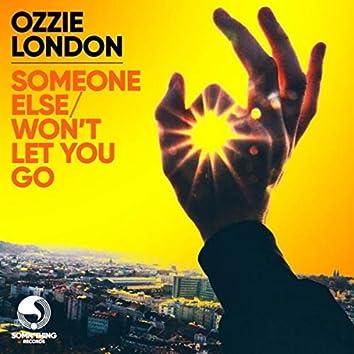 Someone Else/Won't Let You Go