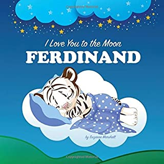 I Love You to the Moon, Ferdinand: Personalized Book & Bedtime Story with Love Poems for Kids (Bedtime Stories, Bedtime St...