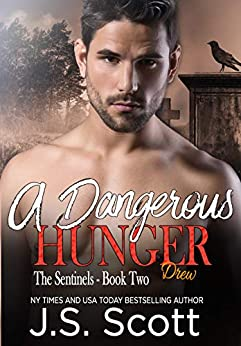 A Dangerous Hunger ~ Drew (The Sentinels Book 2) by [J. S. Scott]