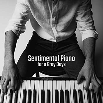 Sentimental Piano for a Gray Days: Compilation of 2019 Beautiful Piano Jazz Music, Bad Mood Songs, Melancholic Time