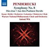 Penderecki: Symphony 8 - Dies Irae / Aus Den Psalmen Davids