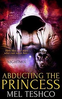 Abducting the Princess (Nightmix Book 2) by [Mel Teshco, Studio enp]