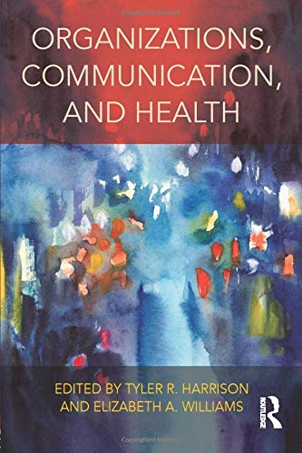 Organizations, Communication, and Health