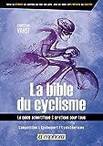 Bible du cyclisme - Le guide sci...