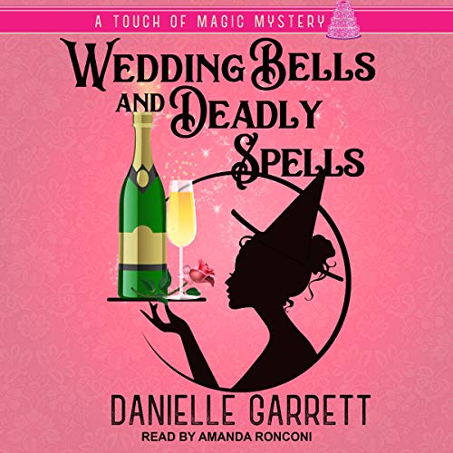 Wedding Bells and Deadly Spells cover art