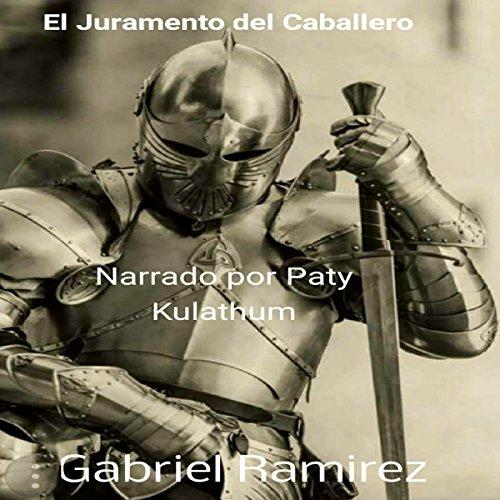 El Juramento Del Caballero [The Knight's Oath] audiobook cover art