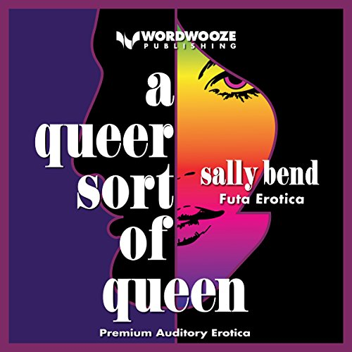 A Queer Sort of Queen: Futa Erotica                   By:                                                                                                                                 Sally Bend                               Narrated by:                                                                                                                                 Louise Cooksey                      Length: 36 mins     2 ratings     Overall 5.0