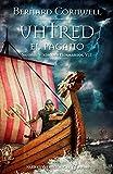 Uhtred el pagano (VII): Sajones, vikingos y normandos VII