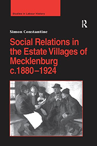 Social Relations in the Estate Villages of Mecklenburg c.1880–1924 (Studies in Labour History)