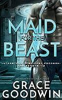 Maid for the Beast (Interstellar Brides(r) Program: The Beasts)
