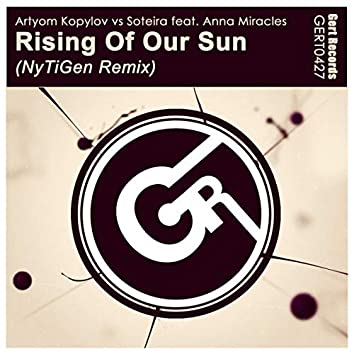 Rising Of Our Sun (NyTiGen Remix)