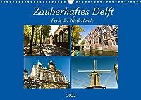Zauberhaftes Delft - Perle der Niederlande (Wandkalender 2022 DIN A3 quer): Ein romantischer Spaziergang durch das herbstliche Delft. (Monatskalender, 14 Seiten )