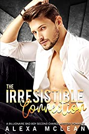 The Irresistible Connection: A Billionaire Bad Boy Second Chance Mystery Romance