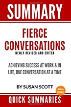 Summary: Fierce Conversations: Achieving Success at Work and in Life One Conversation at a Time By Susan Scott