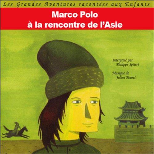 Marco Polo - A la rencontre de l'Asie audiobook cover art