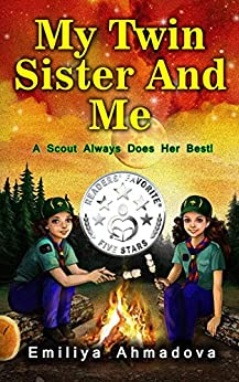 My Twin Sister And Me: A scout always does her best! (Stories for kids in English) by [Emiliya Ahmadova, Kathy Ree]