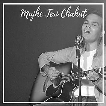 Mujhe Teri Chahat