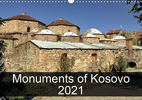 Monuments of Kosovo 2021 (Wall Calendar 2021 DIN A3 Landscape)