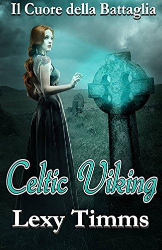 Celtic Viking - Il Cuore della Battaglia (Italian Edition)