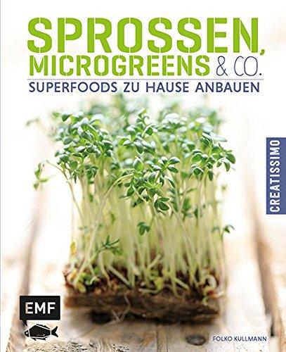 Sprossen, Microgreens & Co.: Superfoods zu Hause anbauen