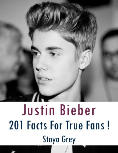 Justin Bieber: 201 Facts For True Fans! (English Edition)