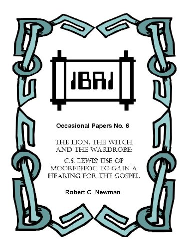 The Lion, the Witch and the Wardrobe: C.S. Lewis' Use of Mooreeffoc to Gain a Hearing for the Gospel (IBRI Occasional Papers Book 6) (English Edition)