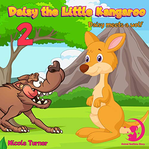 Daisy The Little Kangaroo 2: Daisy meets a wolf | Kangaroos Before Sleep Bedtime Story Book for kids age 2-6 years old | Gifts for girls (English Edition)