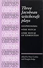 Three Jacobean witchcraft plays (Revels Plays Companion Library MUP)