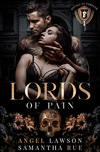 Lords of Pain (Dark College Bully Romance): Royals of Forsyth University by [Angel Lawson, Samantha Rue]