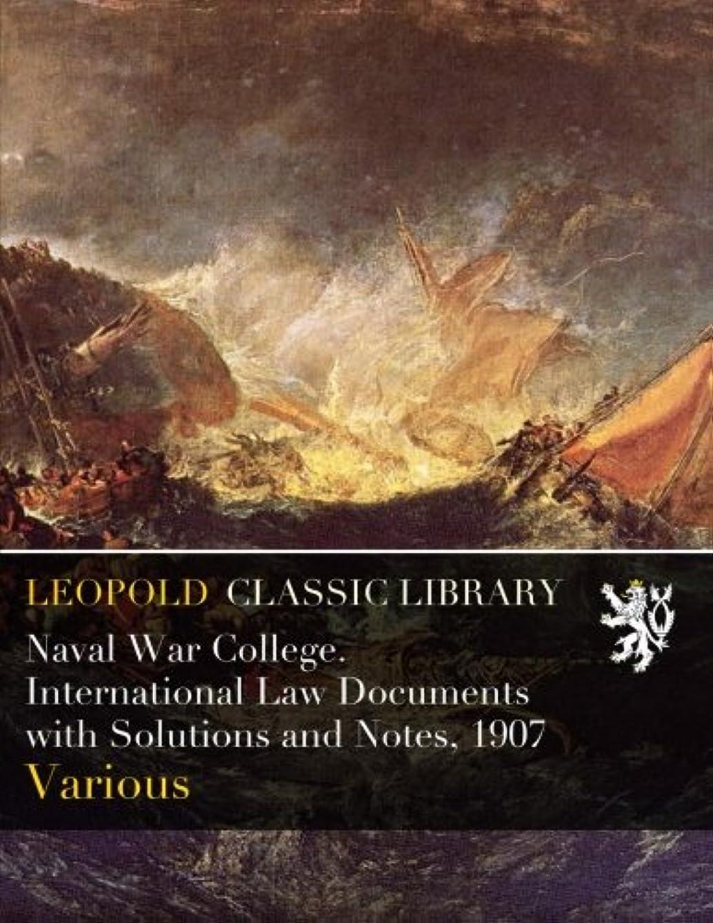 狼接触石鹸Naval War College. International Law Documents with Solutions and Notes, 1907
