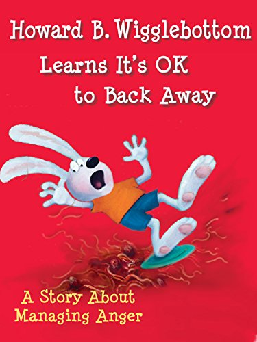 Howard B. Wigglebottom Learns It's OK to Back Away: A Story About Managing Anger Lesson