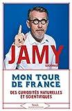 Mon tour de France des curiosités naturelles et scientifiques (Essais - Documents) - Format Kindle - 9782234086647 - 12,99 €