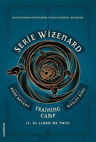 Training camp. El libro de Twig: Serie Wizenard. Libro II (Roca Juvenil nº 2)