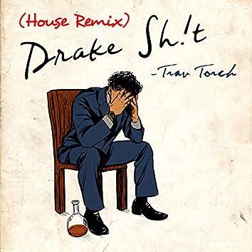 Drake Sh!t (House Remix)