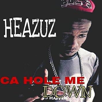 Ca Hole Me Down - Single